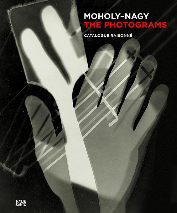 Book Cover of Moholy Nagy The Photograms Catalogue Raisonne
